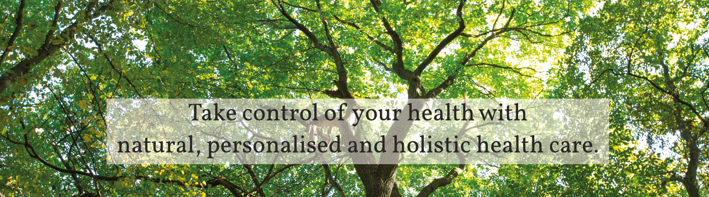 Take control of your health with natural, personalised and holistic health care.